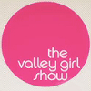 The Valley Girl Show